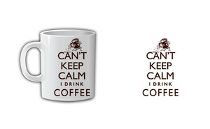 Can't Keep Calm I Drink Coffee Coffee Mug