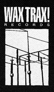 "Wax Trax Records 4x6"" Printed Patch"