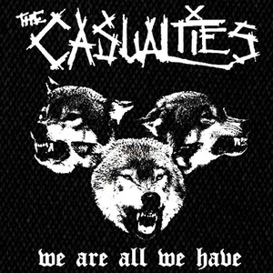 "The Casualties - We Are All We Have 5x6"" Printed Patch"