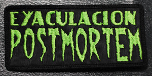 "Eyaculacion Post Mortem - Green Logo 4x2"" Embroidered Patch"