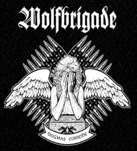 "Wolfbrigade - Dogmas Corrode 6x6"" Printed Patch"