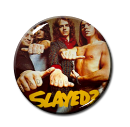 """Slayed - Slayed? 1"""" Pin"""