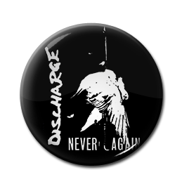 """Discharge - Never Again 1"""" Pin"""