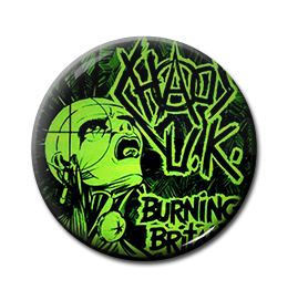 "Chaos UK - Burning Britain 1"" Pin"