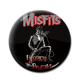 """Misfits - Legacy of Brutality 1"""" Pin"""