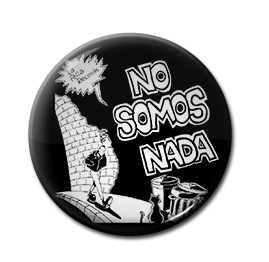 """La Polla Records - No Somos Nada 1"""" Pin"""