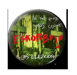 "Eskorbuto - Ya no Quedan mas Cojones 1"" Pin"