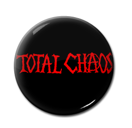 "Total Chaos 1"" Pin"