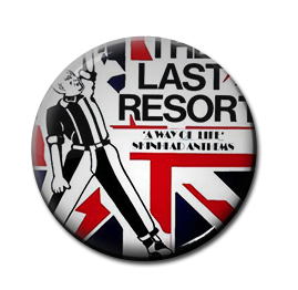 "The Last Resort - A Way of Life, Skinhead Anthems 1"" Pin"