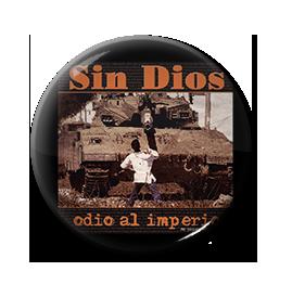 """Sin Dios - Odio al Imperio 1"""" Pin"""