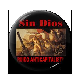 """Sin Dios - Ruido Anticapiatlista 1"""" Pin"""