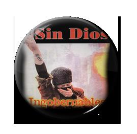 "Sin Dios - Ingobernables 1"" Pin"