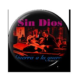 """Sin Dios - Guerra a la Guerra 1"""" Pin"""