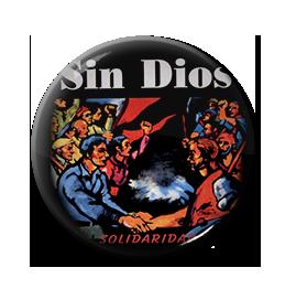 """Sin Dios - Solidaridad 1"""" Pin"""