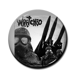 "Wretched - In Nome del Loro... 1"" Pin"