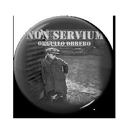 """Non Servium - Orgullo Obrero 1"""" Pin"""