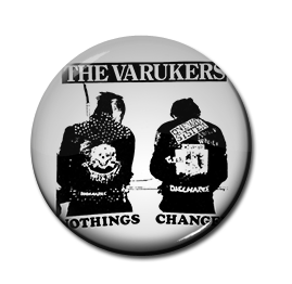"Varukers - Nothing's Changed 1"" Pin"