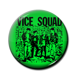 "Vice Squad - Dysphonia 1"" Pin"