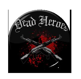 "Dead Heroes 1"" Pin"