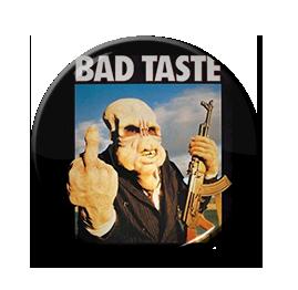 """Bad Taste - Poster 1"""" Pin"""