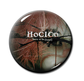 """Hocico - Born to Be (Hated) 1"""" Pin"""