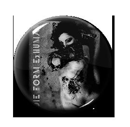 "Die Form - Exhuman 1"" Pin"
