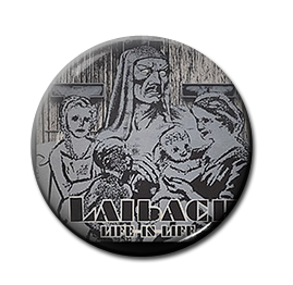 "Laibach - Life is Life 1"" Pin"