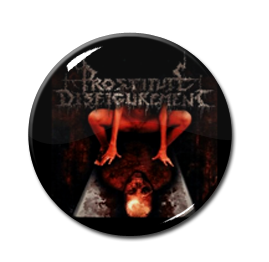 "Prostitute Disfigurement - Embalmed Madness 1"" Pin"