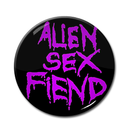 "Alien Sex Fiend 1"" Pin"