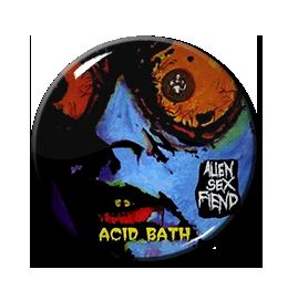 """Alien Sex Fiend - Acid Bath 1"""" Pin"""