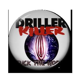 """Driller Killer - Fuck the World 1"""" Pin"""