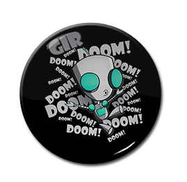 "Gir - The Doom Song 1.5"" Pin"