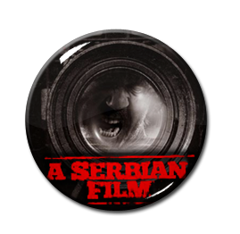 "A Serbian Film 1.5"" Pin"
