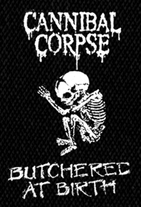 "Cannibal Corpse - Butchered at Birth 6x4"" Printed Patch"