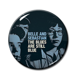 "Belle and Sebastian - The Blues are Still Blue 1"" Pin"