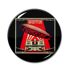 "Led Zeppelin - Mothership 1"" Pin"