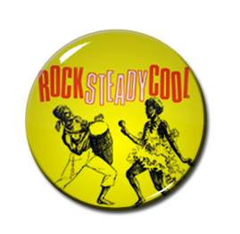 "Rocksteady Cool 1"" Pin"