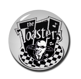"The Toasters 1.5"" Pin"