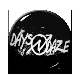 """Days n Daze - Logo 1.5"""" Pin"""