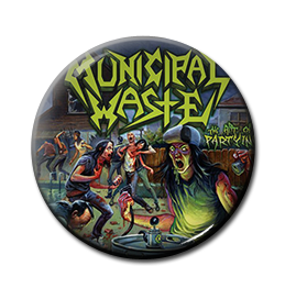 "Municipal Waste - The Art Of Partying 1"" Pin"