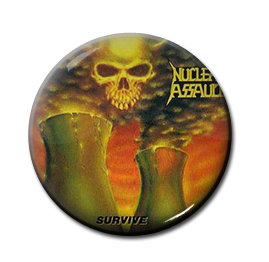 "Nuclear Assault - Survive 1"" Pin"