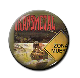 "Transmetal - Zona Muerta 1"" Pin"