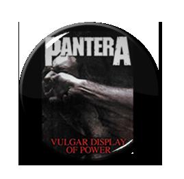 "Pantera - Vulgar Display Of Power 1"" Pin"