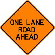 "(C16) ONE LANE ROAD AHEAD - 48"" REFL"