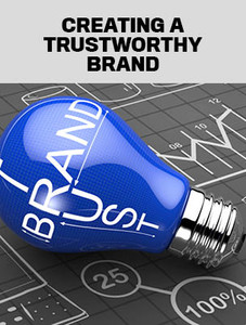 Creating a trustworthy brand (available for immediate download)