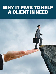 Why it pays to help a client in need (available for immediate download)