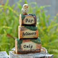"Miniature ""For Believers Only"" Fairy Garden Sign"