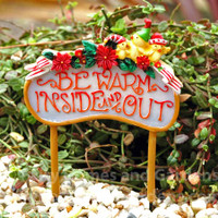 'Be Warm Inside and Out' Miniature Sign