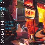 Carl Filipiak and the Jimi Jazz Band: Live at the Cats Eye