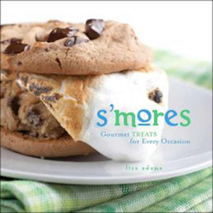 "Cookbook ""S'mores: Gourmet Treats For Every Occasion"""